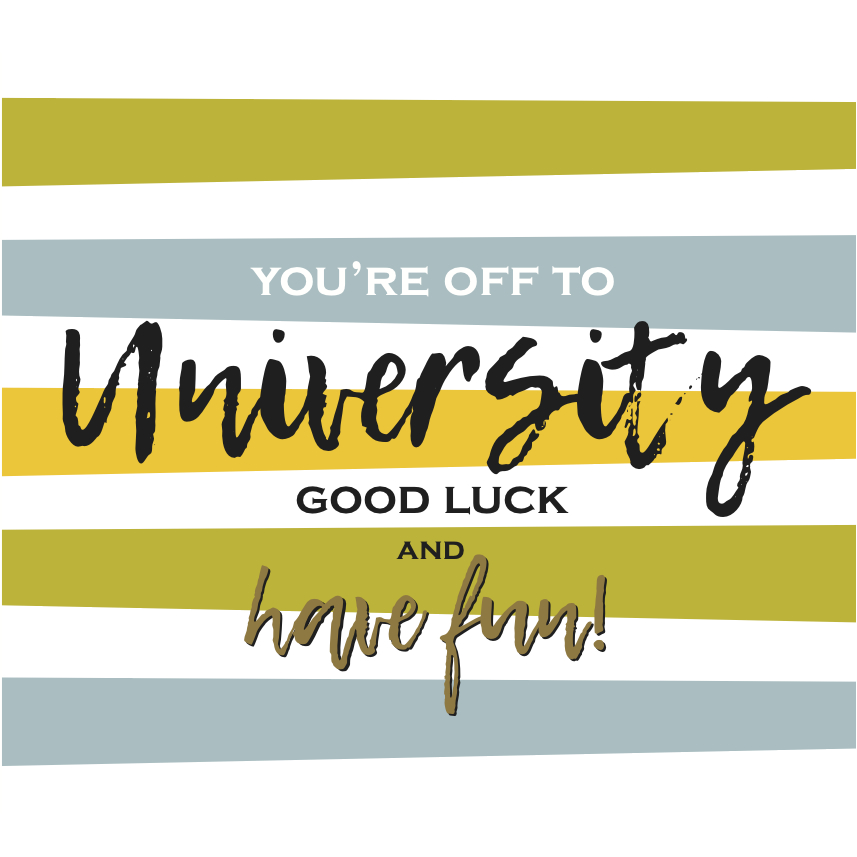 You're off to University